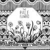 Pale Flowers